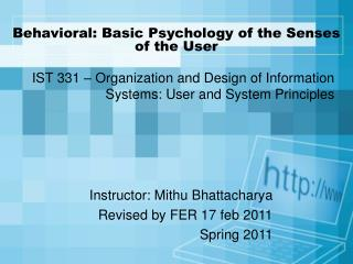 Behavioral: Basic Psychology of the Senses of the User