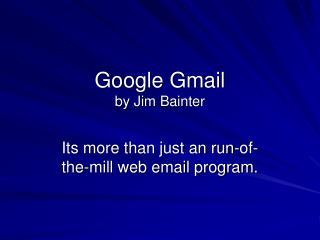 Google Gmail by Jim Bainter