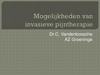 Mogelijkheden van invasieve pijntherapie