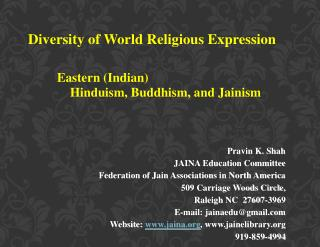 Diversity of World Religious Expression Eastern (Indian)     Hinduism, Buddhism, and Jainism