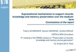 Thierry SCHNEIDER, Sylvain ANDRESZ, Cynthia REAUD CEPN & NEA Consultant