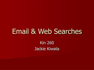 Email & Web Searches