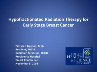 Hypofractionated Radiation Therapy for Early Stage Breast Cancer