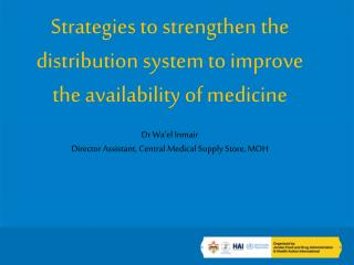 Strategies to strengthen the distribution system to improve the availability of medicine