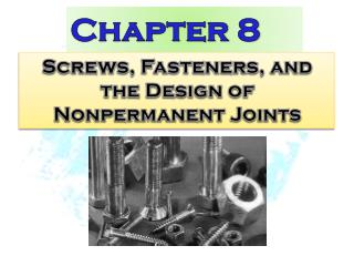 Screws, Fasteners, and the Design of Nonpermanent Joints
