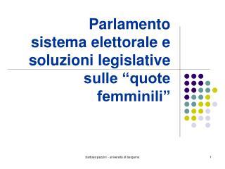 """Parlamento sistema elettorale e soluzioni legislative sulle """"quote femminili"""""""
