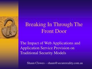 Breaking In Through The Front Door