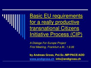 Basic EU requirements for a really productive transnational Citizens Initiative Process (CIP)