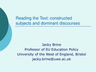 Reading the Text: constructed subjects and dominant discourses