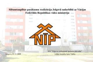 2004.gada 27.maijā tika noslēgts līgums starp Vācijas Federālās Republikas Vides, dabas