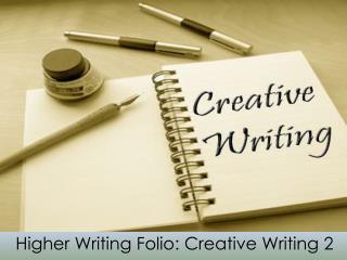 Higher Writing Folio: Creative Writing 2
