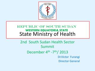 REPUBLIC of SOUTH SUDAN WESTERN EQUATORIA STATE