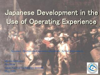 Japanese Development in the Use of Operating Experience