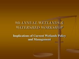 9th ANNUAL WETLANDS & WATERSHED WORKSHOP