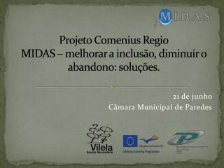 Projeto  Comenius Regio MIDAS – melhorar a inclusão, diminuir o  abandono: soluções.