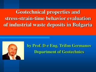 by Prof. D-r Eng. Trifon Germanov Department of Geotechnics