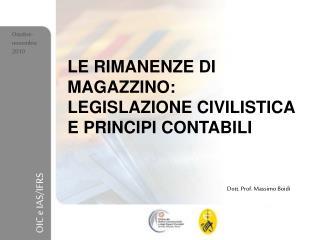 LE RIMANENZE DI MAGAZZINO: LEGISLAZIONE CIVILISTICA E PRINCIPI CONTABILI