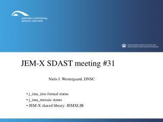 JEM-X SDAST meeting #31