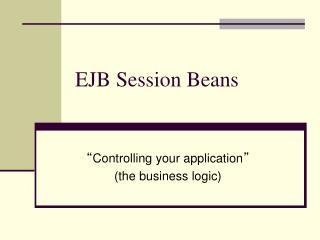 EJB Session Beans