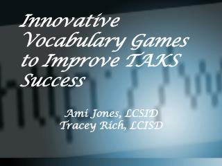 Innovative Vocabulary Games to Improve TAKS Success