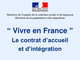 """""""Vivre en France"""" Le contrat d'accueil et d'intégration"""