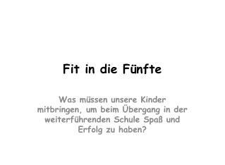 Fit in die F�nfte