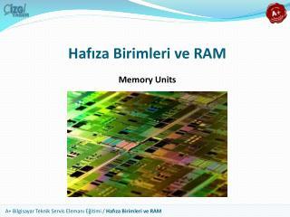 Haf?za Birimleri ve RAM
