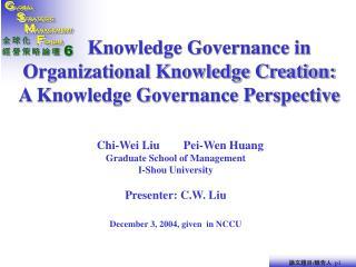 Knowledge Governance in Organizational Knowledge Creation: A Knowledge Governance Perspective