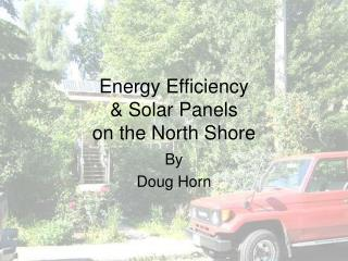 Energy Efficiency  & Solar Panels  on the North Shore