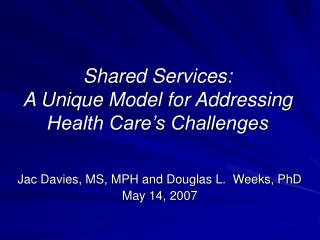 Shared Services:  A Unique Model for Addressing Health Care's Challenges