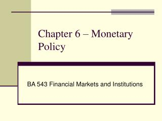 Chapter 6 � Monetary Policy