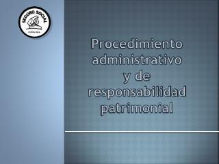 Procedimiento administrativo  y de responsabilidad patrimonial