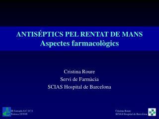 ANTIS PTICS PEL RENTAT DE MANS Aspectes farmacol gics
