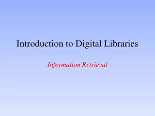 Introduction to Digital Libraries Information Retrieval