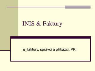 INIS  &  Faktury