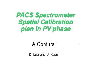 PACS Spectrometer Spatial Calibration  plan in PV phase