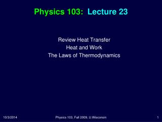 Physics 103:  Lecture 23