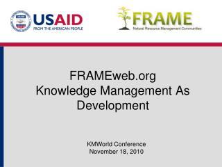 FRAMEweb Knowledge Management As Development