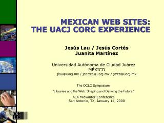 MEXICAN WEB SITES: THE UACJ CORC EXPERIENCE