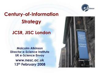 Century-of-Information Strategy   JCSR, JISC London