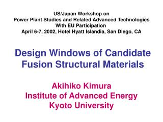 US/Japan Workshop on Power Plant Studies and Related Advanced Technologies With EU Participation�