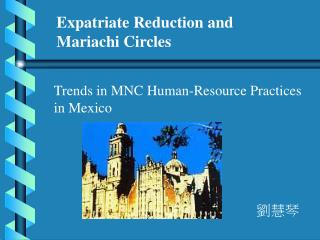 Expatriate Reduction and Mariachi Circles