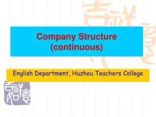 Company Structure (continuous)