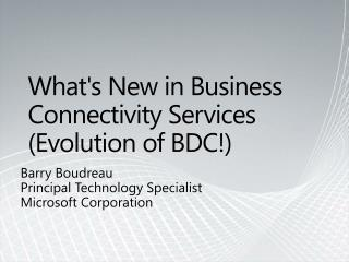 Whats New in Business Connectivity Services Evolution of BDC