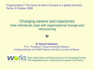 Fragmentation? The future of work in Europe in a global economy Rome, 9 October 2008