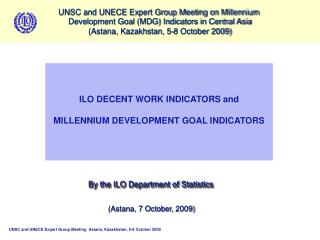 ILO DECENT WORK INDICATORS and MILLENNIUM DEVELOPMENT GOAL INDICATORS