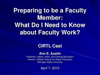 Preparing to be a Faculty Member: What Do I Need to Know about Faculty Work? CIRTL Cast