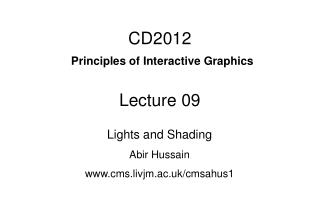 CD2012 Principles of Interactive Graphics Lecture 09