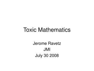 Toxic Mathematics