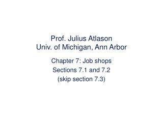 Prof. Julius Atlason Univ. of Michigan, Ann Arbor